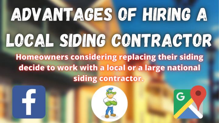 Advantage of Hiring a Local Siding Contractors